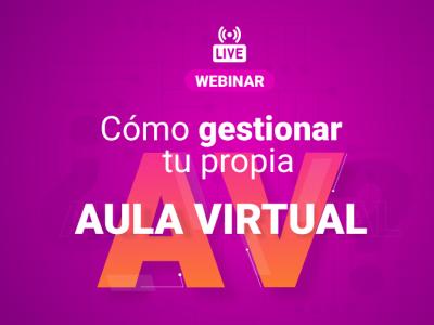 ¿Cómo gestionar tu propia Aula Virtual?